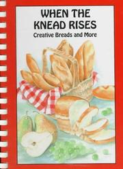 Cover of: When the knead rises | Jackie E. Guice