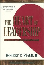 Cover of: The Heart of Leadership | Robert E. II Staub