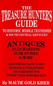 Cover of: The treasure hunter's guide to historic middle Tennessee and south central Kentucky | Maude Gold Kiser