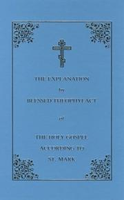 Cover of: The explanation by blessed Theophylact of the Holy Gospel according to St. Mark