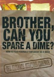 Cover of: Brother, Can You Spare a Dime? How to Feed Yourself for About $5 a Week