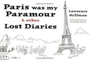 Paris was my Paramour & Other Lost Diaries by Lawrence Millman