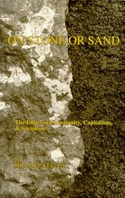 Cover of: On Stone or Sand, The Ethics of Christianity, Capitalism, & Socialism