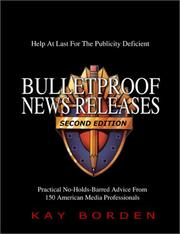 Bulletproof news releases by Kay Borden