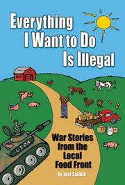 Cover of: Everything I Want To Do Is Illegal | Joel Salatin