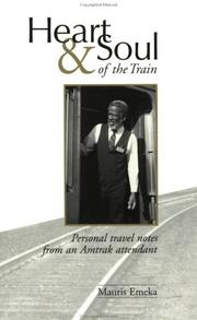 Cover of: Heart & Soul of the Train | Mauris L. Emeka