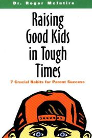 Cover of: Raising good kids in tough times