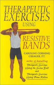 Cover of: Therapeutic Exercises Using Resistive Bands (Therapeutic Exercises) | Caroline Corning Creager