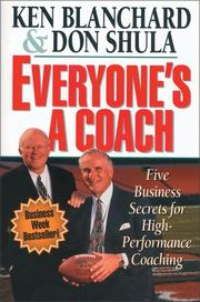Cover of: Everyone's a coach: five business secrets for high-performance coaching