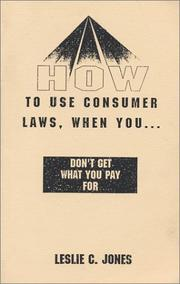 Cover of: How to use consumer laws | Leslie C. Jones
