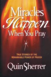 Cover of: Miracles happen when you pray | Quin Sherrer