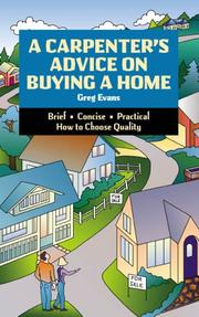 Cover of: A carpenter's advice on buying a home : brief, concise, practical, how to choose quality