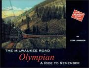 The Milwaukee Road Olympian by Stanley Johnson