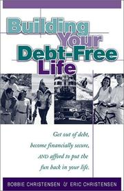 Building Your Debt-Free Life 2000 by Bobbie Christinsen, Eric Christinsen