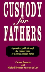 Custody for Fathers  by Carleen Brennan, Michael Brennan