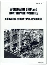 Cover of: Worldwide Ship and Boat Repair Facilities