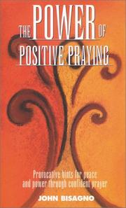 Cover of: Power of Positive Praying, The | John R. Bisagno
