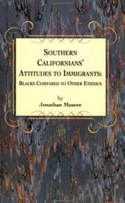 Cover of: Southern Californians' attitudes to immigrants