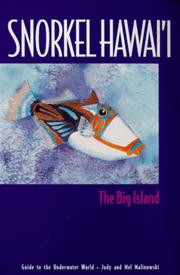 Snorkel Hawai'i, the big island : guide to the underwater world by Judy Malinowski