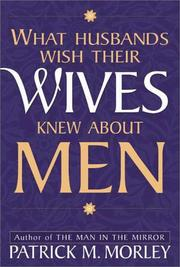 Cover of: What husbands wish their wives knew about men