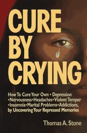 Cure by Crying by Thomas A. Stone