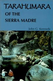 Tarahumara of the Sierra Madre by John G. Kennedy
