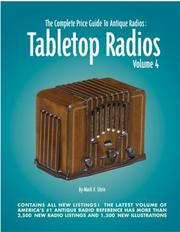 Cover of: Tabletop Radios, Volume 4 (The Complete Price Guide to Antique Radios) | Mark V. Stein