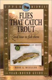 Cover of: Upper Midwest Flies That Catch Trout and How to Fish Them