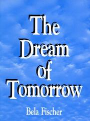 Cover of: dream of tomorrow | Bela Fischer
