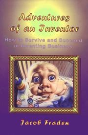 Cover of: Adventures of an inventor, or, How to survive and succeed in inventing business