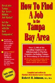 How to find a job in the Tampa Bay area by Johnson, Robert H. M.A.