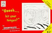 Cover of: Ooooh-- bit your tongue? | Gabe Martin