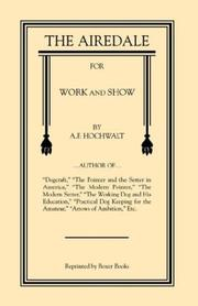 Cover of: The Airedale for Work and Show | A. F. Hochwalt