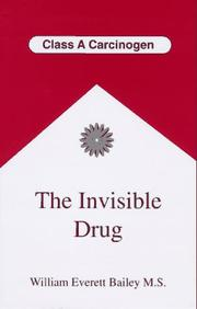 Cover of: The invisible drug | William Everett Bailey