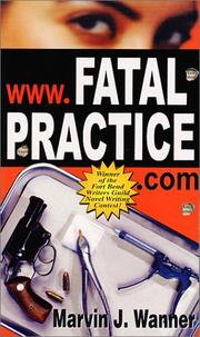 Cover of: Fatal Practice | Marvin J. Wanner