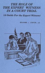 Cover of: role of the expert witness in a court trial | Benjamin J. Cantor