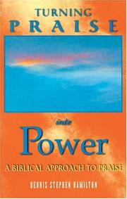 Cover of: Turning praise into power
