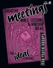 Creative Meetings, Bible Lessons, & Worship Ideas for Youth Groups