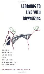 Cover of: Learning to Live with Downsizing; Seven Powerful Lessons for Building a Bridge to Tomorrow