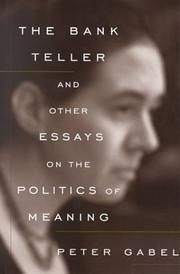 Cover of: The Bank Teller and Other Essays on the Politics of Meaning | Peter Gabel