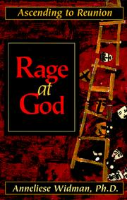 Rage at God by Anneliese Widman