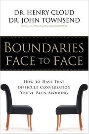 Cover of: Boundaries Face to Face: How to Have That Difficult Conversation You've Been Avoiding