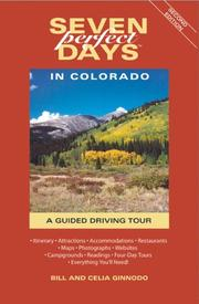 Seven Perfect Days in Colorado by Bill Ginnodo, Celia Ginnodo