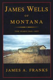 Cover of: James Wells of Montana
