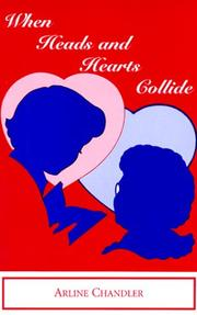 Cover of: When Heads and Hearts Collide | Arline Chandler