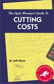 Cover of: The agile manager's guide to cutting costs | Jeff Olson