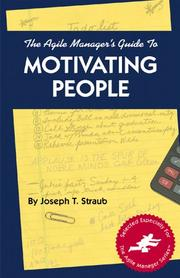 Cover of: The agile manager's guide to motivating people