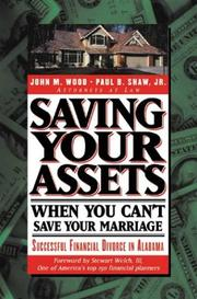Saving Your Assets When You Can't Save Your Marriage (Financial Divorce series) by John M. Wood, Shaw, Paul