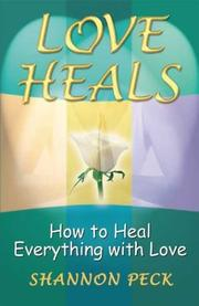Cover of: Love Heals | Shannon Peck