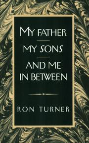 Cover of: My father, my sons, and me in between | R. G. Turner